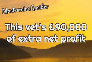 Mastermind Insider: This vet's £90,000 of extra net profit