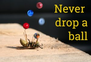 How to never drop a ball (no matter how busy you are)