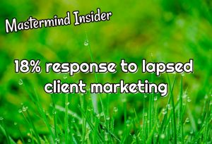 Mastermind Insider: 18% response to lapsed client marketing